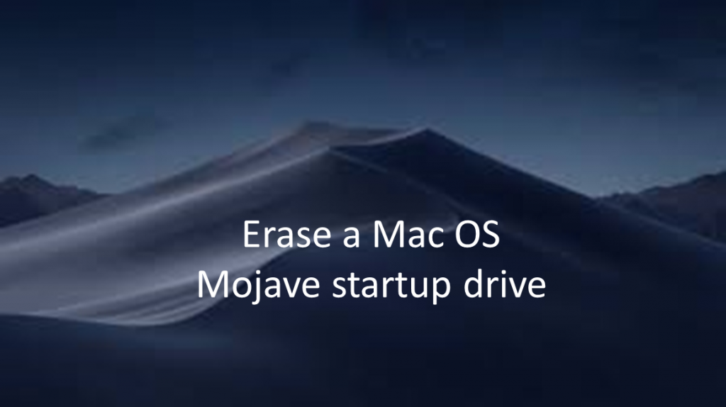 Erase a Mac OS Mojave startup drive