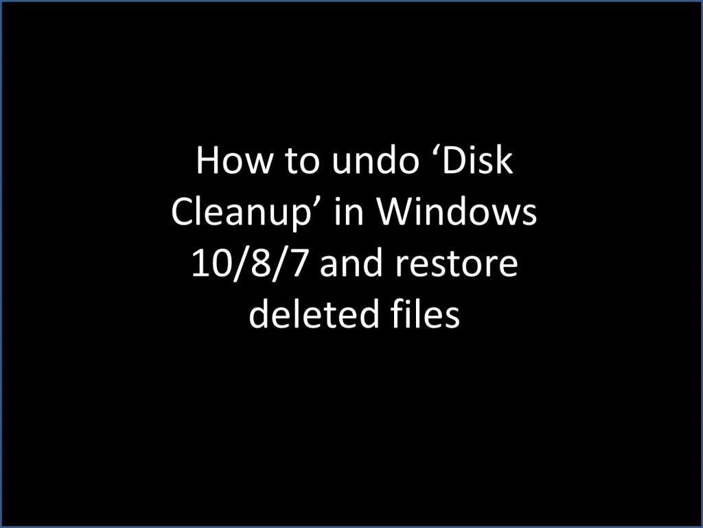 Undo disk cleanup