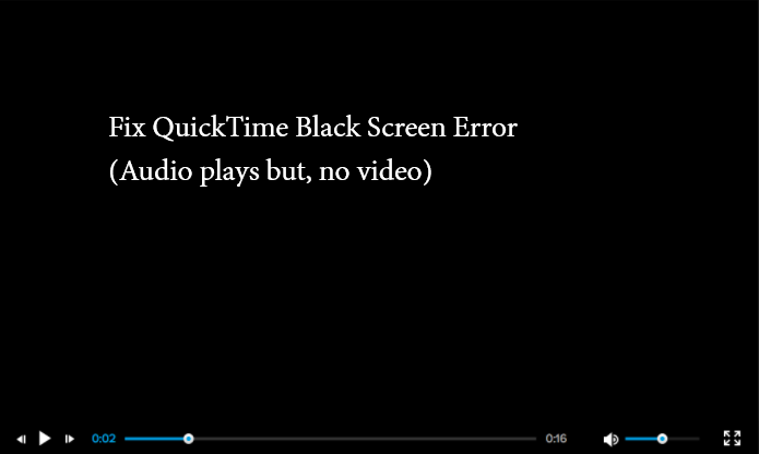 fix black screen video error on QuickTime